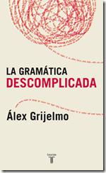 La gramática descomplicada, de Álex Grijelmo